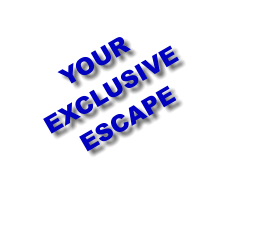 YOUR EXCLUSIVE ESCAPE